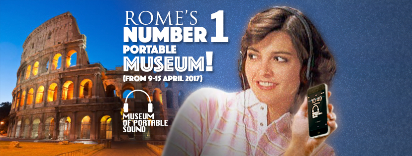 Rome's Number 1 Portable Museum (from 9-15 April 2017)