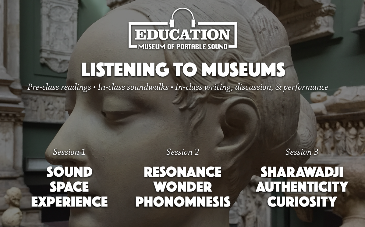 Education at The Museum of Portable Sound: Listening to Museums
