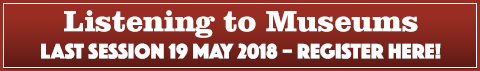 Listening to Museums: Last session 19 May - Register Here!