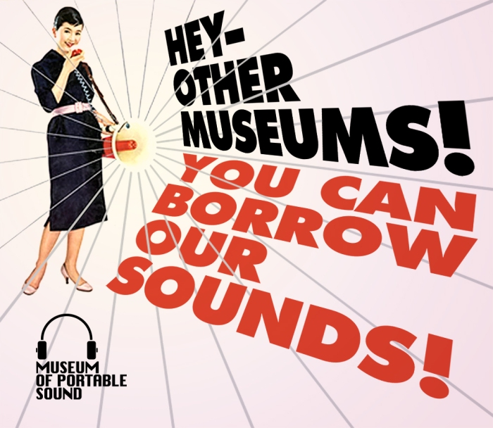 Other museums can borrow our sounds!